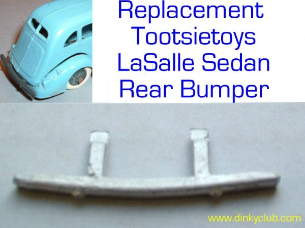 Tootsietoys Lasalle rear bumper (Each)